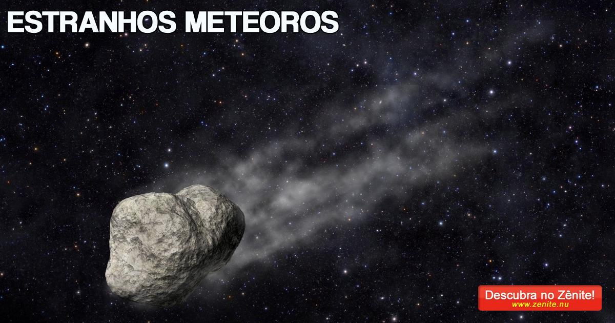 Estranhos meteoros